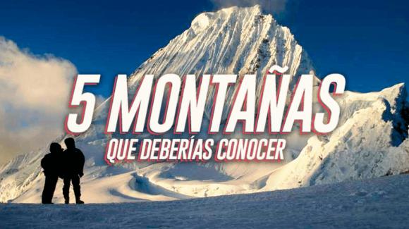 5 montañas que deberías conocer, según Manolo del Castillo