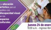 1° Jornada: La educación artística para el público con discapacidad visual en los espacios culturales