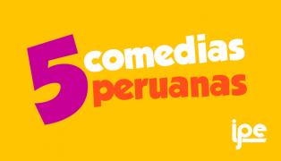 A reír: 5 comedias peruanas para recordar