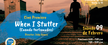 Premiere de WHEN I STUTTER  - Habla Libre