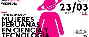 """Primera editatón """"Mujeres peruanas en ciencia y tecnología"""""""