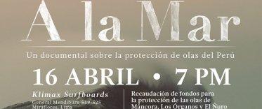 """""""A LA MAR"""": PROYECCIÓN DEL DOCUMENTAL SOBRE LA PROTECCIÓN DE LAS OLAS DEL PERÚ"""