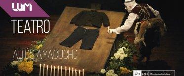 Teatro: Adiós, Ayacucho