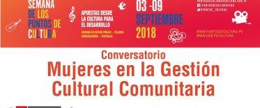 Conversatorio Mujeres en la Gestión Cultural Comunitaria