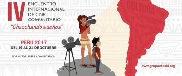 IV Encuentro Internacional de Cine Comunitario Chacchando Sueños