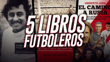 5 libros sobre fútbol peruano para quienes ya no pueden esperar el Mundial