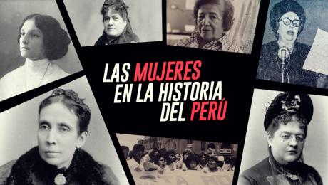 Estas mujeres cambiaron la historia del Perú