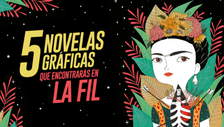 Cinco novelas gráficas que encontrarás en la FIL