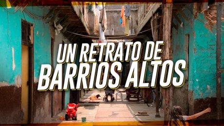 """""""Mi Barrios Altos Querido"""": 5 historias para conocer el mundo interno del tradicional barrio"""
