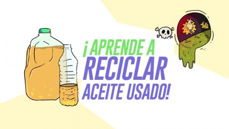 ¡Aprende a reciclar aceite usado!