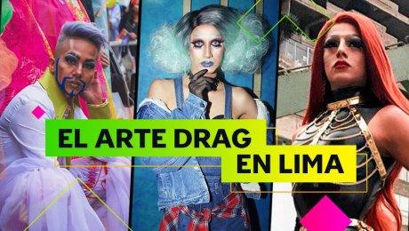 ¿Conoces a la comunidad drag de Lima?