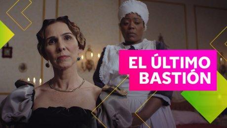 El Último Bastión, el nuevo estreno de Canal IPe