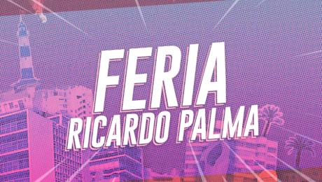 ¡Estas son las novedades de la Feria Ricardo Palma 2017!