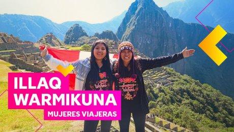 Historias que cambian el mundo: Traveleras, las youtubers de viajes que llevan el quechua por todo el Perú