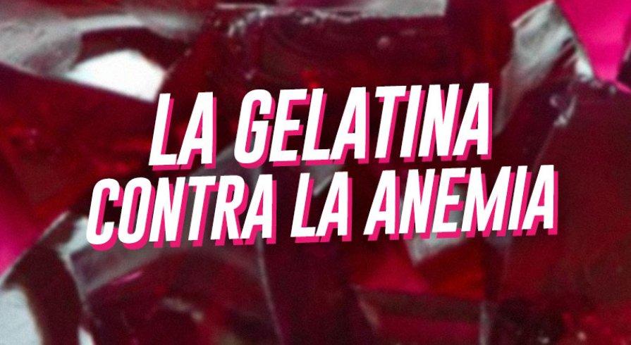 Gelatina contra la anemia