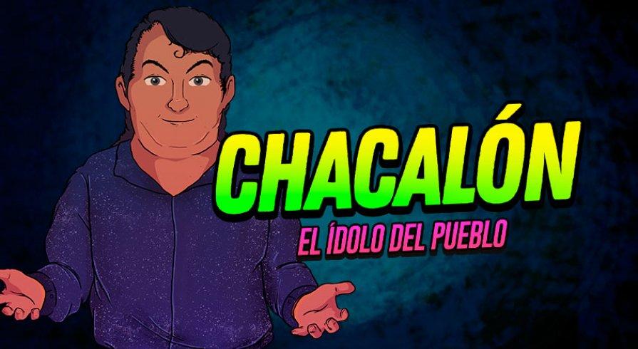 Chacalón: la historia detrás del ídolo del pueblo