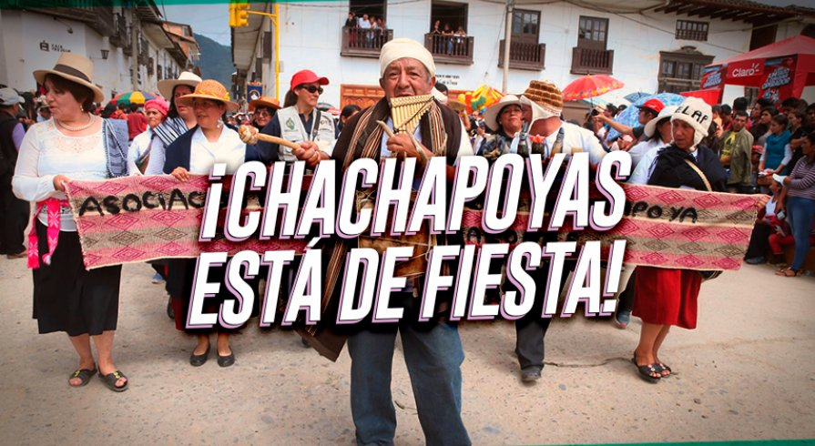 ¡Chachapoyas está de fiesta!