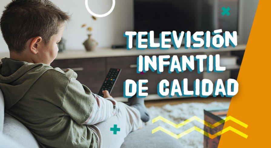Televisión y niños: La importancia de tener programas de calidad