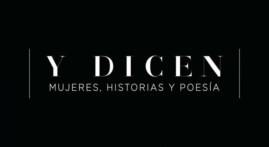 Y Dicen… Mujeres, Historias y Poesía