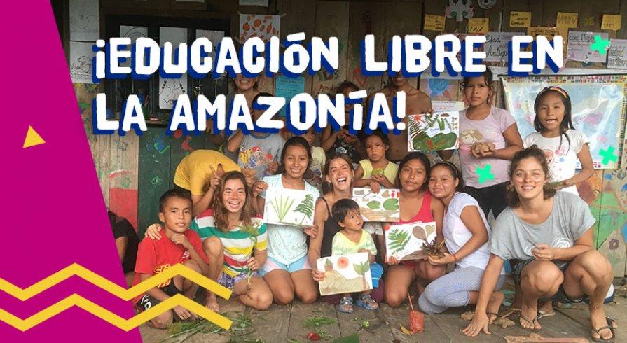 ¡Educación libre en la Amazonía!