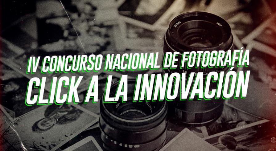 """Participa en el Concurso Nacional de Fotografía """"Click a la Innovación"""""""