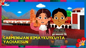 Carmenwan Rimaykuykuyta yacharisun (Quechua)
